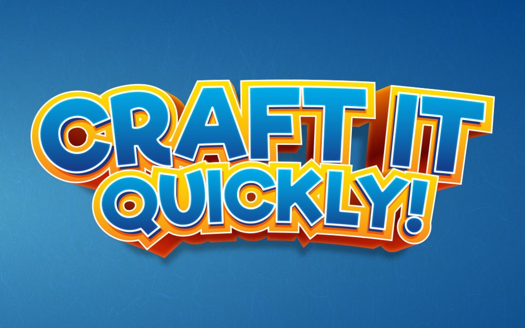 Craft It Quickly